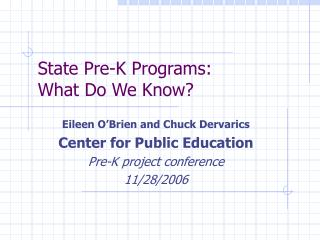 State Pre-K Programs: What Do We Know