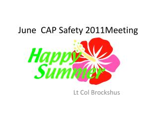 June  CAP Safety 2011Meeting