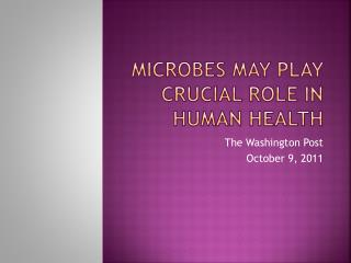 Microbes may play crucial role in human health