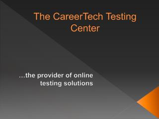 The CareerTech Testing Center