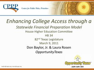 Enhancing College Access through a Statewide Financial Preparation Model House Higher Education Committee HB 34 82nd Tex
