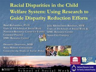 Racial Disparities in the Child Welfare System: Using Research to Guide Disparity Reduction Efforts