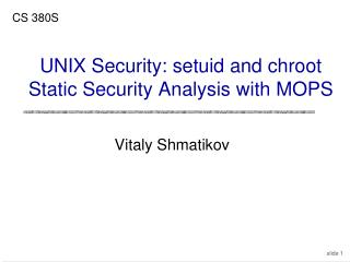 UNIX Security: setuid and chroot Static Security Analysis with MOPS