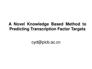 A  Novel  Knowledge  Based  Method  to  Predicting Transcription Factor Targets
