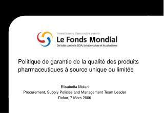 Politique de garantie de la qualit  des produits pharmaceutiques   source unique ou limit e