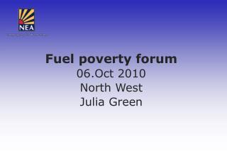 Fuel poverty forum 06.Oct 2010 North West  Julia Green