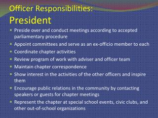 Officer Responsibilities: President