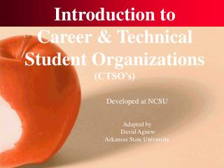 Introduction to  Career  Technical Student Organizations  CTSO s