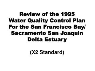 Review of the 1995  Water Quality Control Plan For the San Francisco Bay