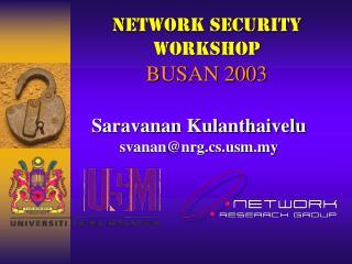 Network Security Workshop BUSAN 2003