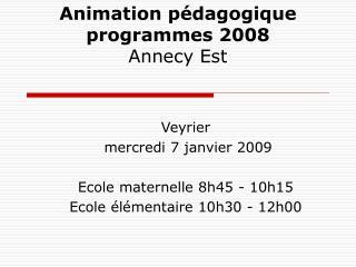 Animation p dagogique programmes 2008 Annecy Est