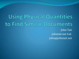 Using Physical Quantities to Find Similar Documents