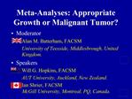 Meta-Analyses: Appropriate Growth or Malignant Tumor