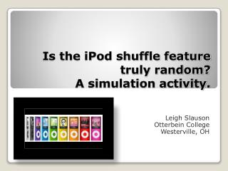 Is the iPod shuffle feature truly random  A simulation activity.