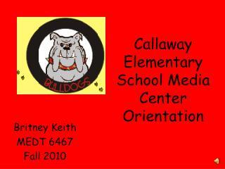 Callaway Elementary School Media Center Orientation