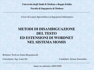 Universit  degli Studi di Modena e Reggio Emilia  Facolt  di Ingegneria di Modena   Corso di Laurea Specialistica in Ing