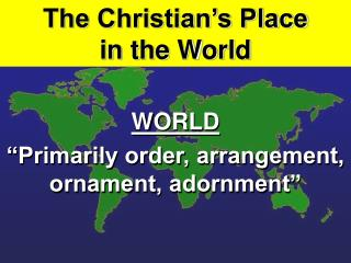 The Christian s Place                   in the World