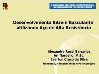 Alexandre Rossi Barcellos Ari Nardello, M.Sc. Everton Craco da Silva Randon S