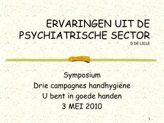 ERVARINGEN UIT DE PSYCHIATRISCHE SECTOR D.DE LILLE