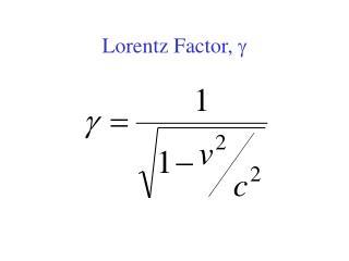 Lorentz Factor, g