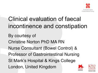 Clinical evaluation of faecal incontinence and constipation