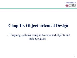 Chap 10. Object-oriented Design  - Designing systems using self-contained objects and object classes -