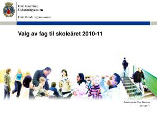 Valg av fag til skole ret 2010-11