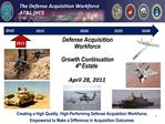 Defense Acquisition Workforce  Growth Continuation 4th Estate  April 28, 2011