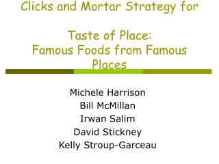 Clicks and Mortar Strategy for  Taste of Place: Famous Foods from Famous Places