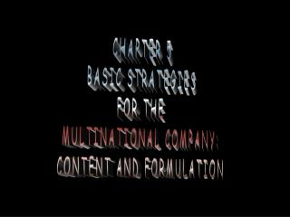 CHAPTER 5 BASIC STRATEGIES FOR THE  MULTINATIONAL COMPANY: CONTENT AND FORMULATION