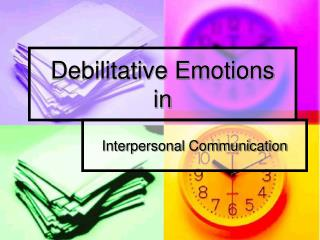 Debilitative Emotions in