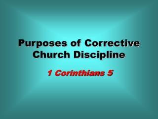 Purposes of Corrective Church Discipline