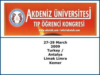 27-29 March 2009 Turkey