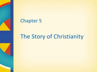 Chapter 5  The Story of Christianity