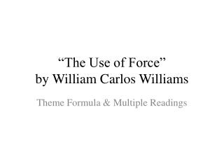 The Use of Force   by William Carlos Williams