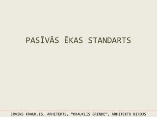 PASIVAS EKAS STANDARTS