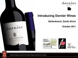 Introducing Dornier Wines  Stellenbosch, South Africa  October 2011