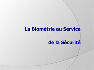 La Biom trie au Service  de la S curit