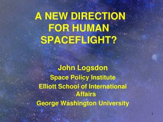 A NEW DIRECTION FOR HUMAN SPACEFLIGHT