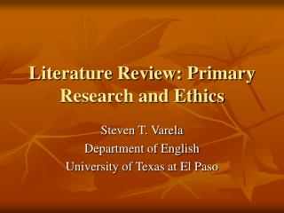 Literature Review: Primary Research and Ethics
