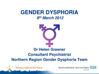 GENDER DYSPHORIA  8th March 2012