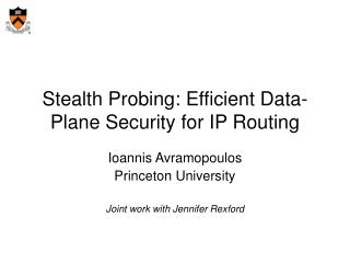 Stealth Probing: Efficient Data-Plane Security for IP Routing
