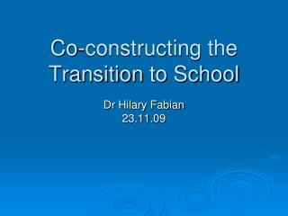 Co-constructing the Transition to School