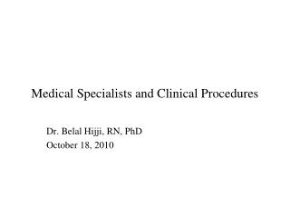 Medical Specialists and Clinical Procedures