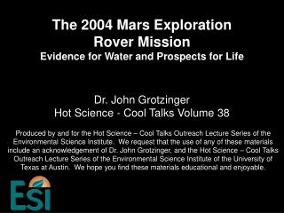 The 2004 Mars Exploration Rover Mission  Evidence for Water and Prospects for Life