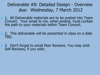 Deliverable 8: Detailed Design - Overview  due:  Wednesday, 7 March 2012