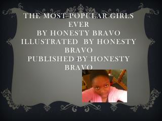 The most popular girls ever BY Honesty Bravo illustrated  by Honesty Bravo  published by Honesty bravo
