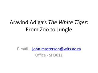 Aravind Adiga s The White Tiger: From Zoo to Jungle