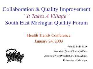Collaboration  Quality Improvement   It Takes A Village  South East Michigan Quality Forum