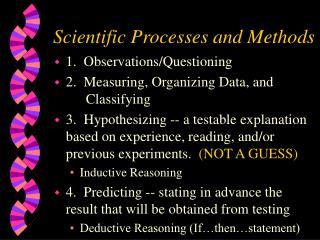 Scientific Processes and Methods